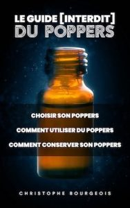 Le guide interdit du poppers